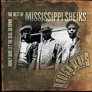 Honey Babe Let The Deal Go Down-The Best Of Mississippi Sheiks album cover