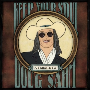 Keep Your Soul: A Tribute To Doug Sahm album cover