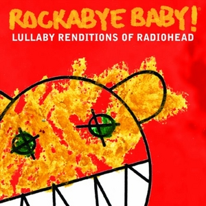Rockabye Baby! Lullaby Renditions Of Radiohead album cover