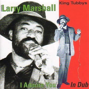 Meets Larry Marshall: I Admire You In Dub album cover