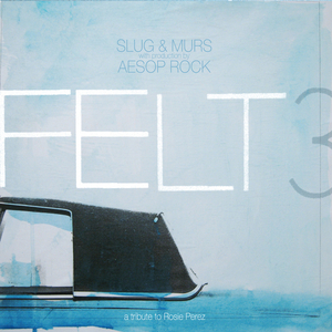 Felt 3: A Tribute To Rosie Perez album cover