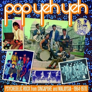 Pop Yeh Yeh: Psychedelic Rock From Singapore And Malaysia 1964-1970 album cover