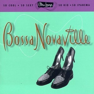 Ultra-Lounge, Vol. 14: Bossa Novaville album cover