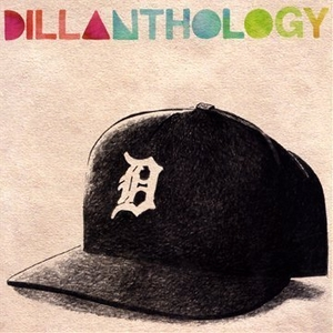 Dillanthology 1: J Dilla's Productions For Various Artists album cover
