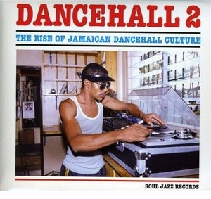Dancehall 2: The Rise Of Jamaican Dancehall Culture album cover