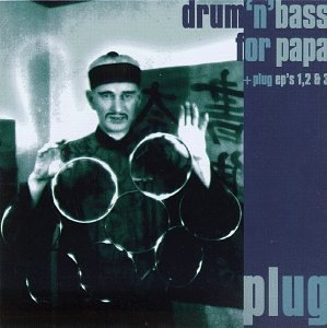 Drum 'N' Bass For Papa + Plug EP's 1, 2 &3 album cover