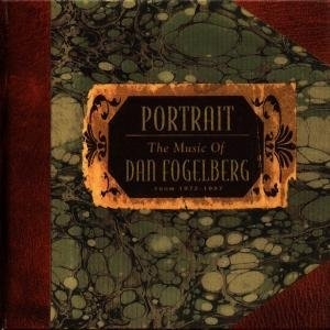 Portrait: The Music Of Dan Fogelberg From 1972-1997 album cover