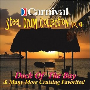 Carnival Steel Drum Collection, Vol. 4: Dock Of The Bay & More... album cover
