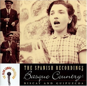 The Spanish Recordings: Basque Country -- Biscay And Guipuzcoa album cover