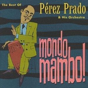 Mondo Mambo! The Best of Perez Prado album cover