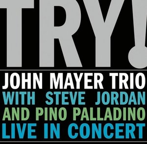 Try! John Mayer Trio Live In Concert album cover