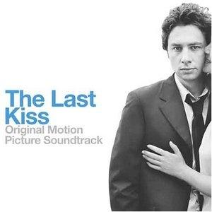 The Last Kiss: Original Motion Picture Soundtrack album cover