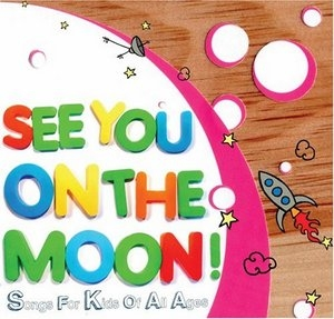 See You On The Moon: Songs For Kids All Ages album cover