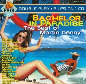 The Best Of Martin Denny~ Bachelor In Paradise album cover