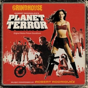 Robert Rodriguez's Planet Terror (Grindhouse) album cover