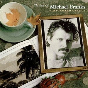 A Backward Glance: The Best Of Michael Franks album cover