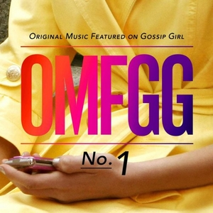 OMFGG: Original Music Featured On Gossip Girl album cover