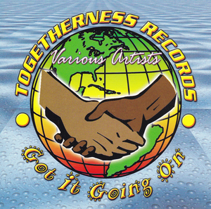 Togetherness Records: Got It Going On album cover