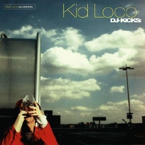 DJ-Kicks: Kid Loco album cover