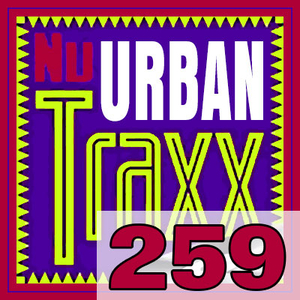 ERG Music: Nu Urban Traxx, Vol. 259 (April 2019) album cover