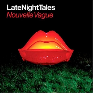 LateNightTales: Nouvelle Vague album cover