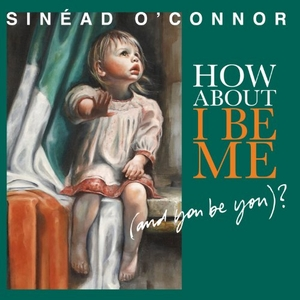 How About I Be Me (And You Be You)? album cover