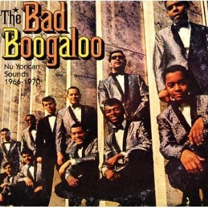 The Bad Boogaloo: The Nu Yorican Sounds 1966-1970 album cover