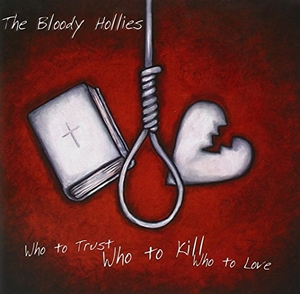 Who To Trust, Who To Kill, Who To Love album cover