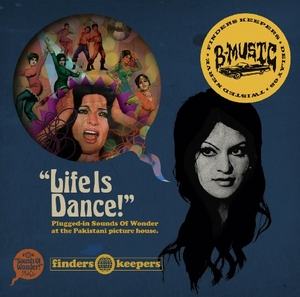 Life Is Dance! (Plugged-in Sounds Of Wonder At The Pakistani Picture House) album cover