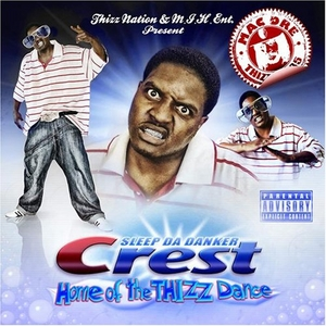 Crest: Home Of The Thizz Dance album cover