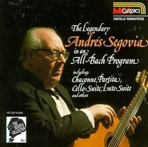 The Segovia Collection, Volume 1: The Legendary Andrés Segovia in an All-Bach Program album cover