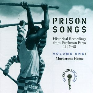 Prison Songs (Historical Recordings From Parchman Farm 1947-48), Vol. 1: Murderous Home album cover