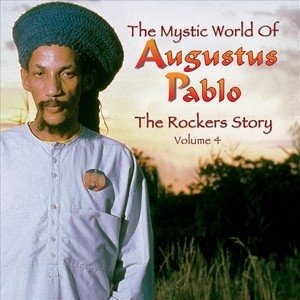 The Mystic World Of Augustus Pablo: The Rockers Story album cover