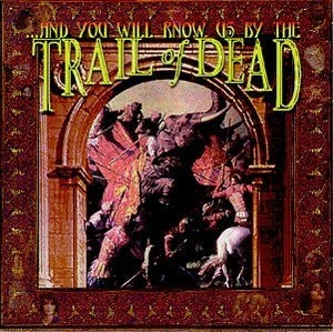 ...And You Will Know Us By The Trail Of Dead album cover
