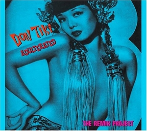 Don Tiki Adulterated: The Remix Project album cover