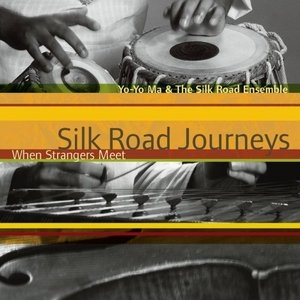 Silk Road Journeys: When Strangers Meet album cover