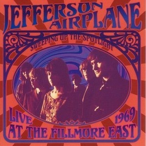 Sweeping Up The Spotlight: Jefferson Airplane Live At The Fillmore East 1969 album cover