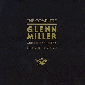 The Complete Glenn Miller (1938-1942) album cover