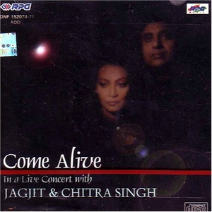 Come Alive: In A Live Concert With Jagjit & Chitra Singh album cover