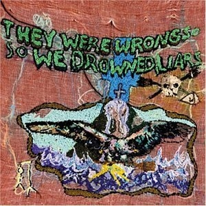 They Were Wrong, So We Drowned album cover