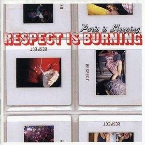 Paris Is Sleeping, Respect Is Burning album cover