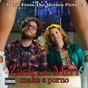 Zack And Miri Make A Porno: Music From The Motion Picture album cover