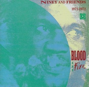 Niney And Friends 1971-1972: Blood And Fire album cover