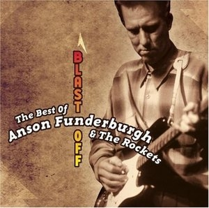 Blast Off: The Best Of Anson Funderburgh And The Rockets album cover