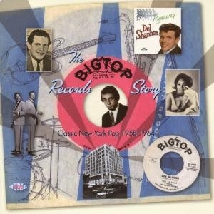 Big Top Records Story: Classic New York Pop 1958-1964 album cover