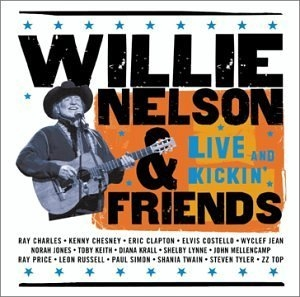 Willie Nelson & Friends: Live And Kickin' album cover