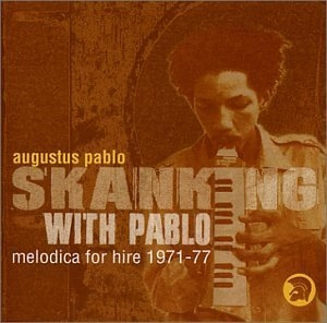 Skanking With Pablo-Melodica For Hire 1971-77 album cover