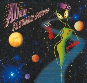 Alien Fashion Show album cover