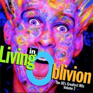 Living In Oblivion: The 80's Greatest Hits Vol.2 album cover