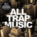 All Trap Music, Vol. 3 album cover